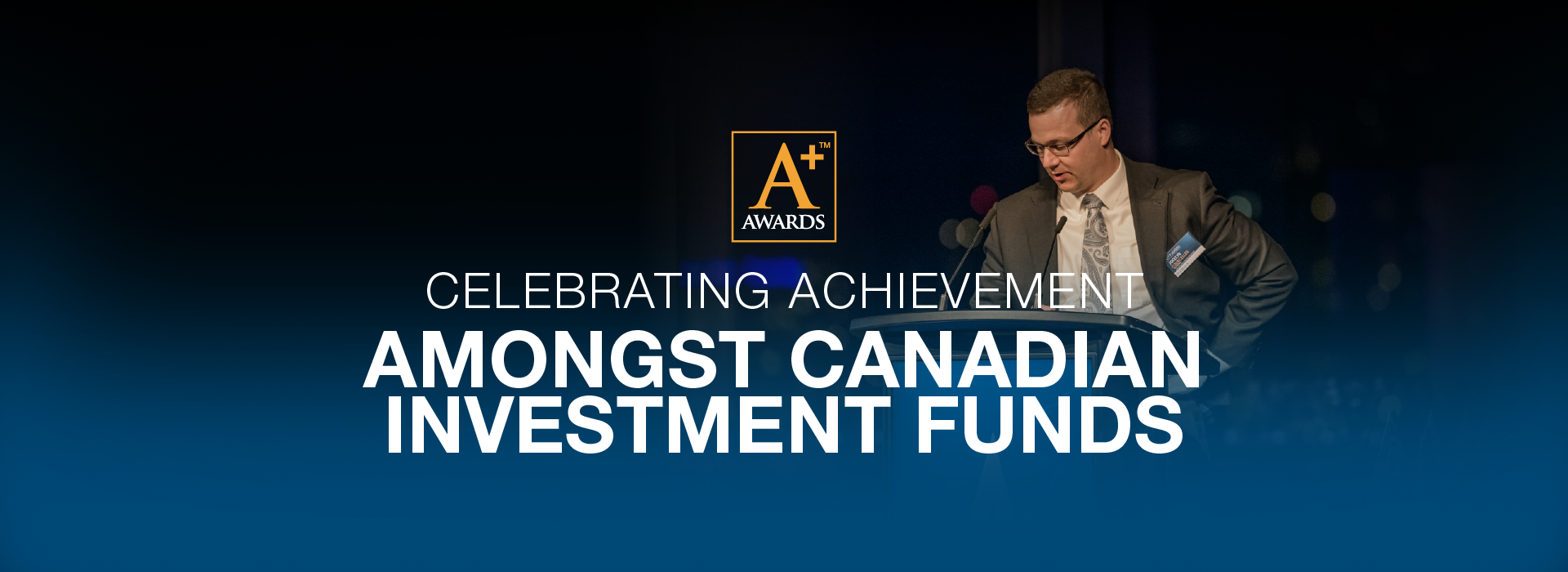CELEBRATING ACHIEVEMENT AMONGST CANADIAN INVESTMENT FUNDS